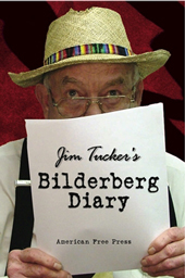 Jim Tucker's Bilderberg Diary