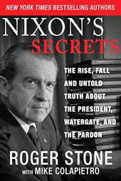 Nixon's Secrets, by Roger Stone