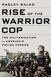 Rise of the Warrior Cop, Balko