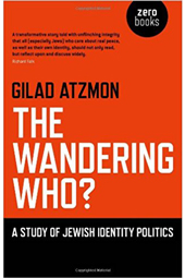 The Wandering Who? Gilad Atzmon