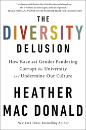 The DIVERSITY DELUSION: How Race and Gender Pandering Corrupt the University and Undermine Our Culture DiversityDelusion-170