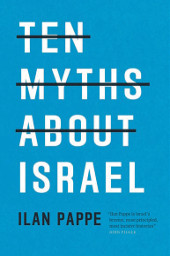 Ten Myths About Israel, Pappe