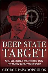 Deep State Target, Papadopoulos