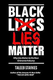 Black Lies Matter, Taleeb Starkes